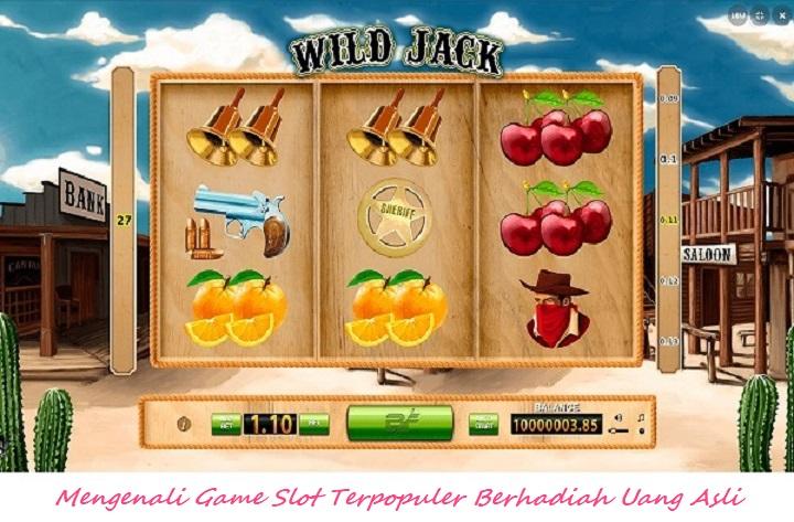 Mengenali Game Slot Terpopuler Berhadiah Uang Asli
